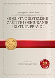 Nasilje prema ženama u BiH: Odsustvo sistemske zaštite i osiguranje pristupa pravdi