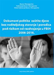 Politika zaštite djece bez roditeljskog staranja i porodica pod rizikom od razdvajanja u BiH