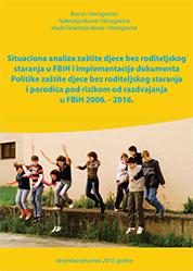 Situaciona analiza zaštite djece bez roditeljskog staranja u BiH
