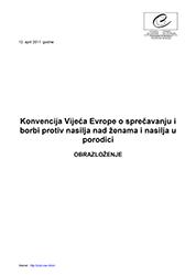 Obrazloženje Konvencije Vijeća Evrope o sprečavanju i borbi protiv nasilja nad ženama