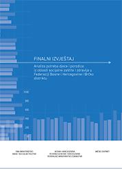Analiza potreba djece i porodica iz oblasti socijalne zaštite i zdravlja u FBiH i BD