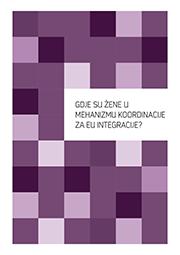 Gdje su žene u mehanizmu koordinacije za EU integracije?
